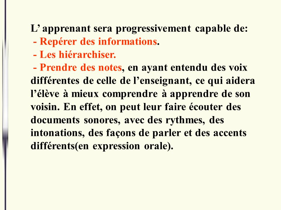 L' apprenant sera progressivement capable de: