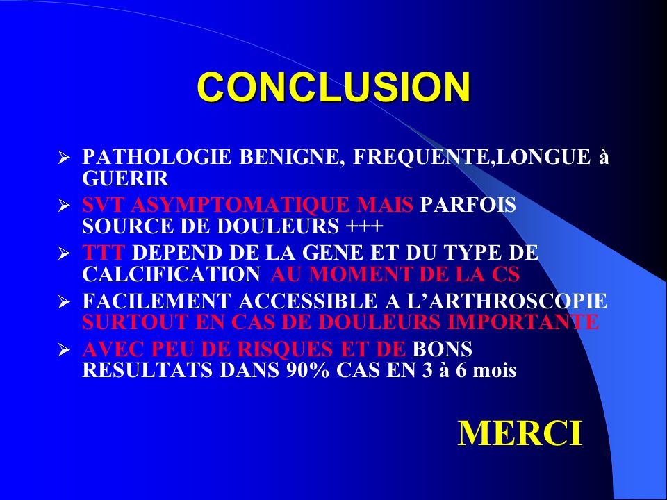 CONCLUSION MERCI PATHOLOGIE BENIGNE, FREQUENTE,LONGUE à GUERIR
