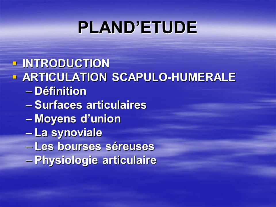 PLAND'ETUDE INTRODUCTION ARTICULATION SCAPULO-HUMERALE Définition