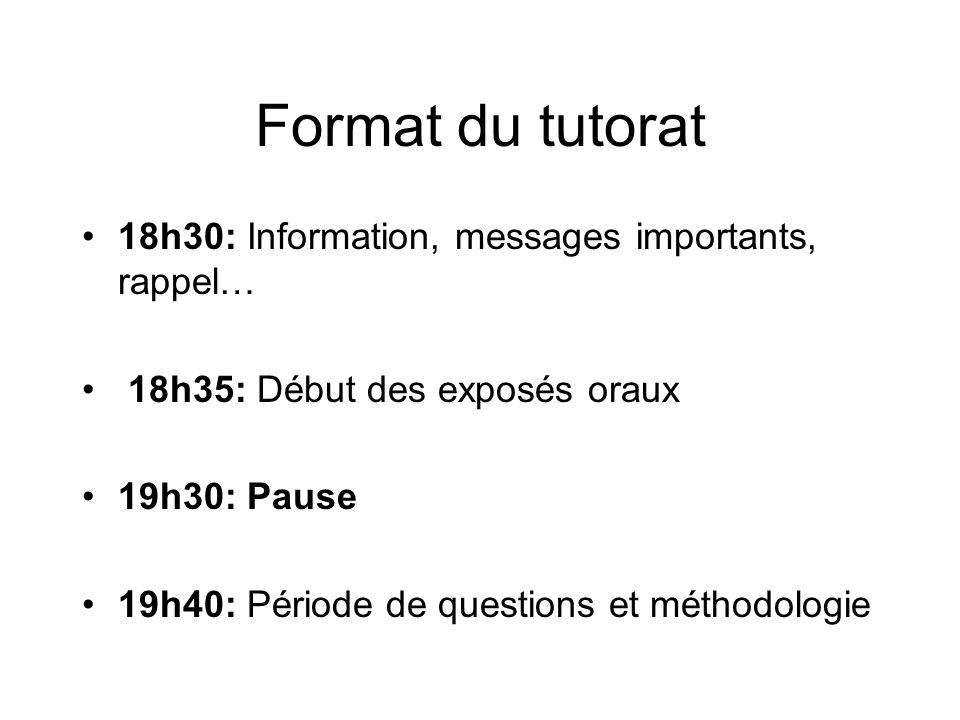 Format du tutorat 18h30: Information, messages importants, rappel…