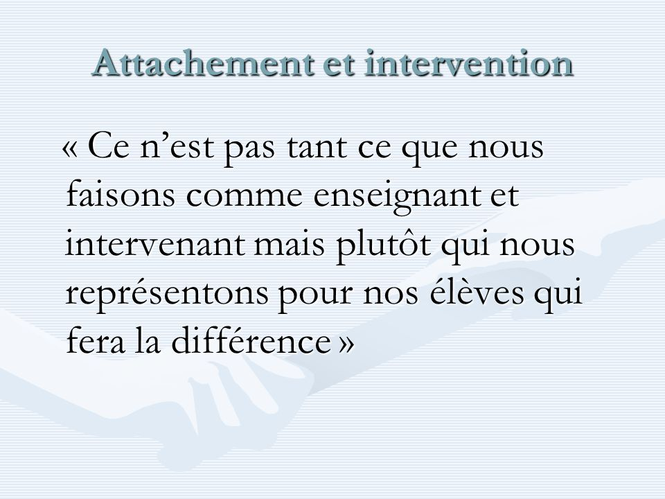 Attachement et intervention