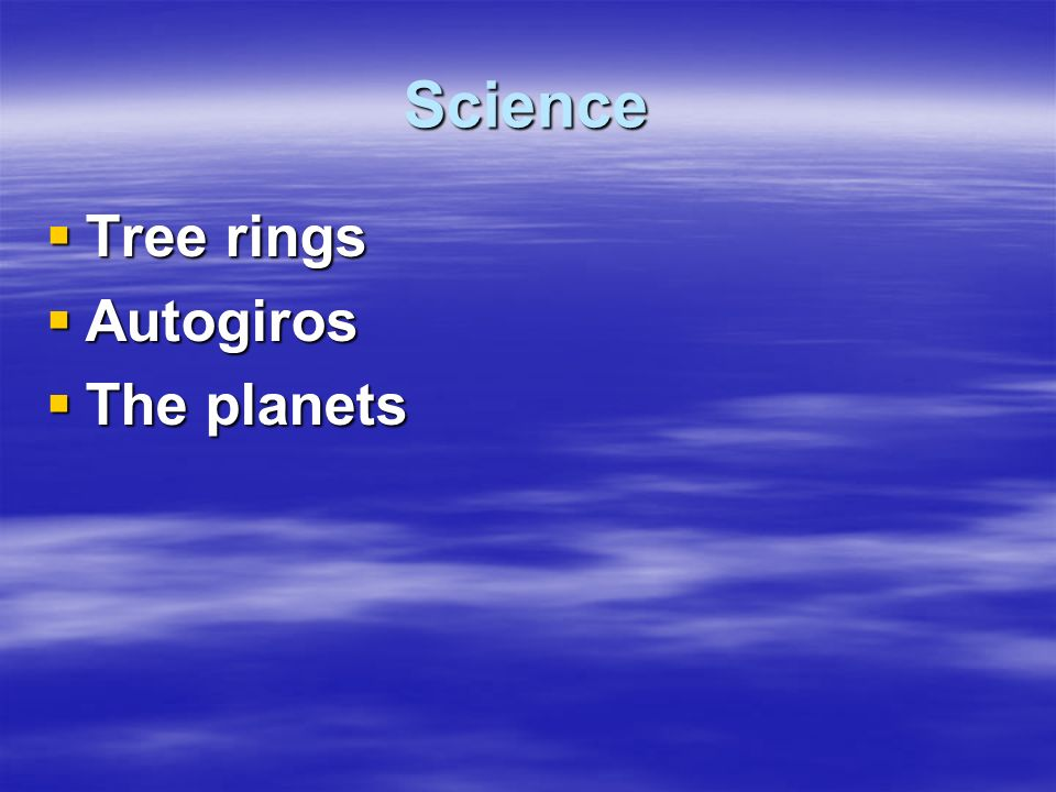Science Tree rings Autogiros The planets