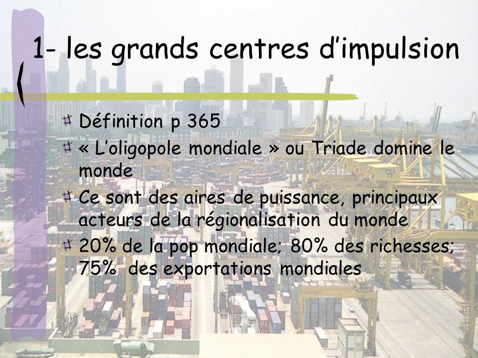 1- les grands centres d'impulsion