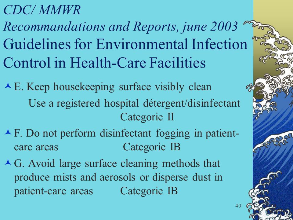 CDC/ MMWR Recommandations and Reports, june 2003 Guidelines for Environmental Infection Control in Health-Care Facilities