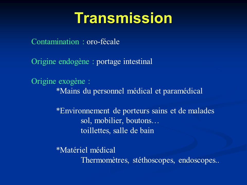 Transmission Contamination : oro-fécale