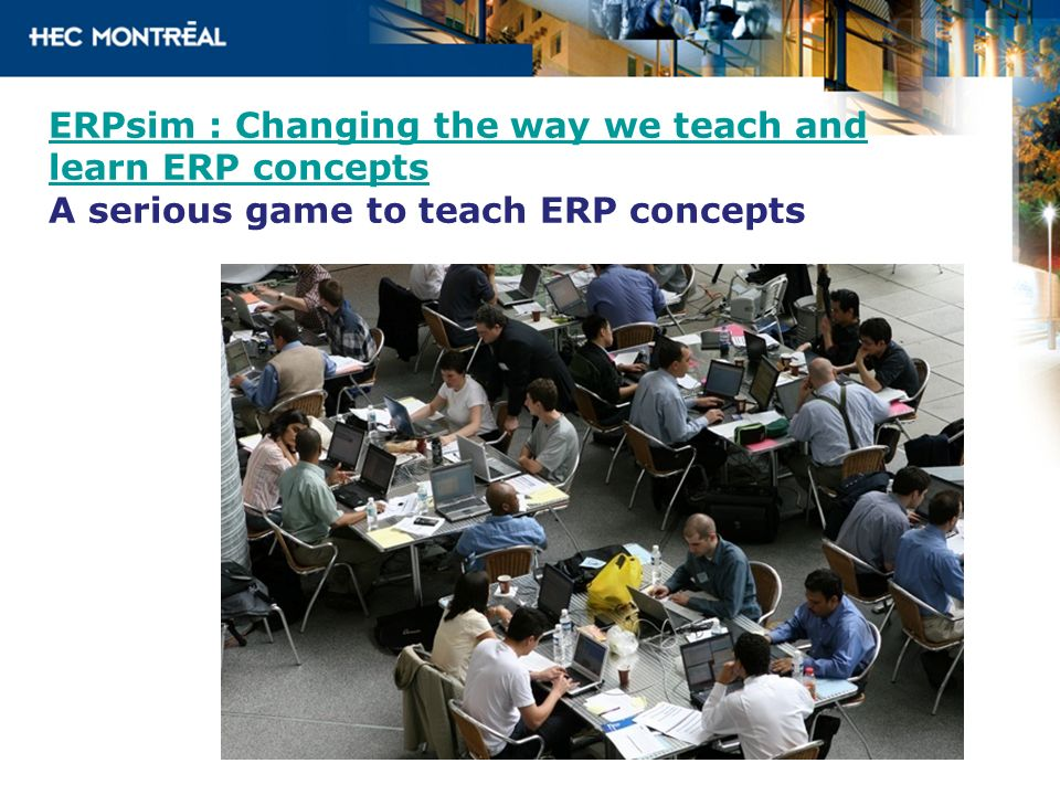 ERPsim : Changing the way we teach and learn ERP concepts