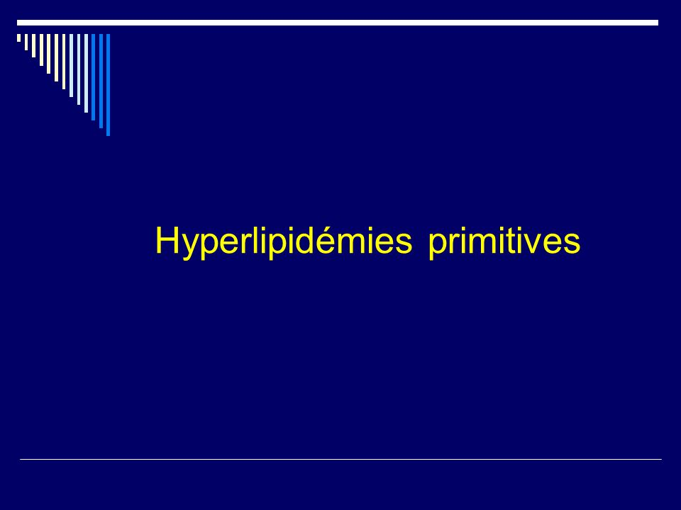 Hyperlipidémies primitives