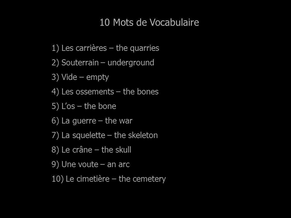 10 Mots de Vocabulaire 1) Les carrières – the quarries