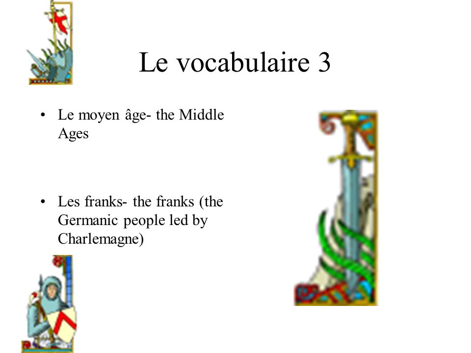 Le vocabulaire 3 Le moyen âge- the Middle Ages