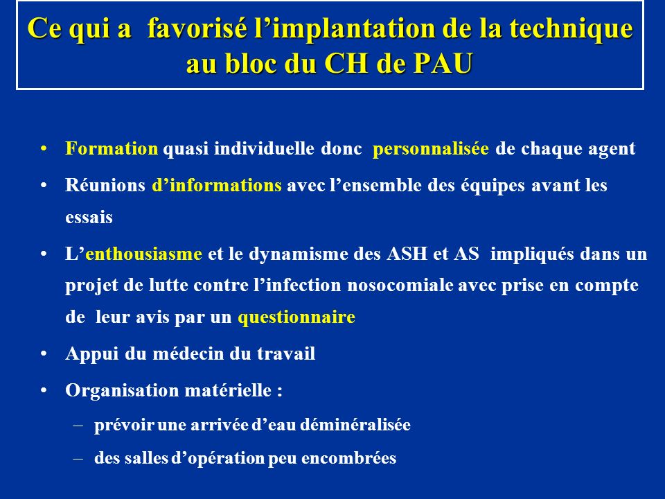 Ce qui a favorisé l'implantation de la technique au bloc du CH de PAU