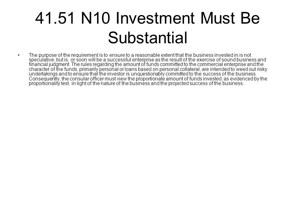 41.51 N10 Investment Must Be Substantial