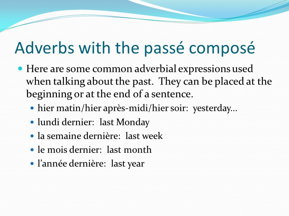 Adverbs with the passé composé