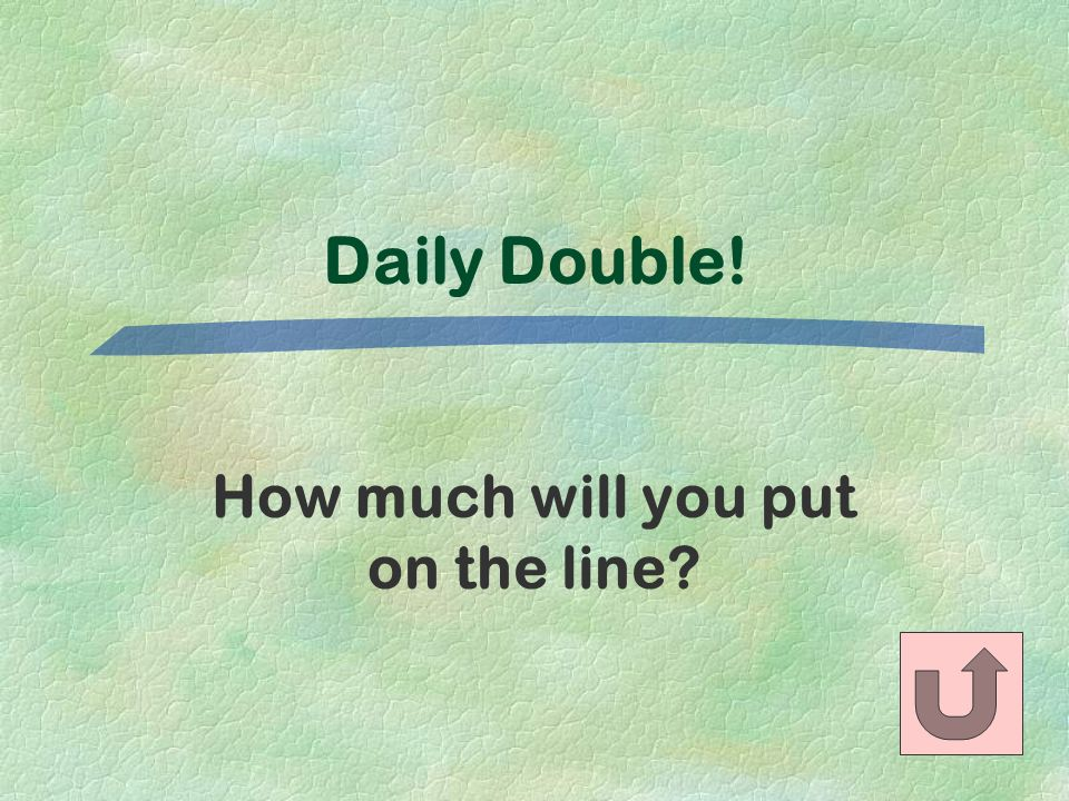 How much will you put on the line