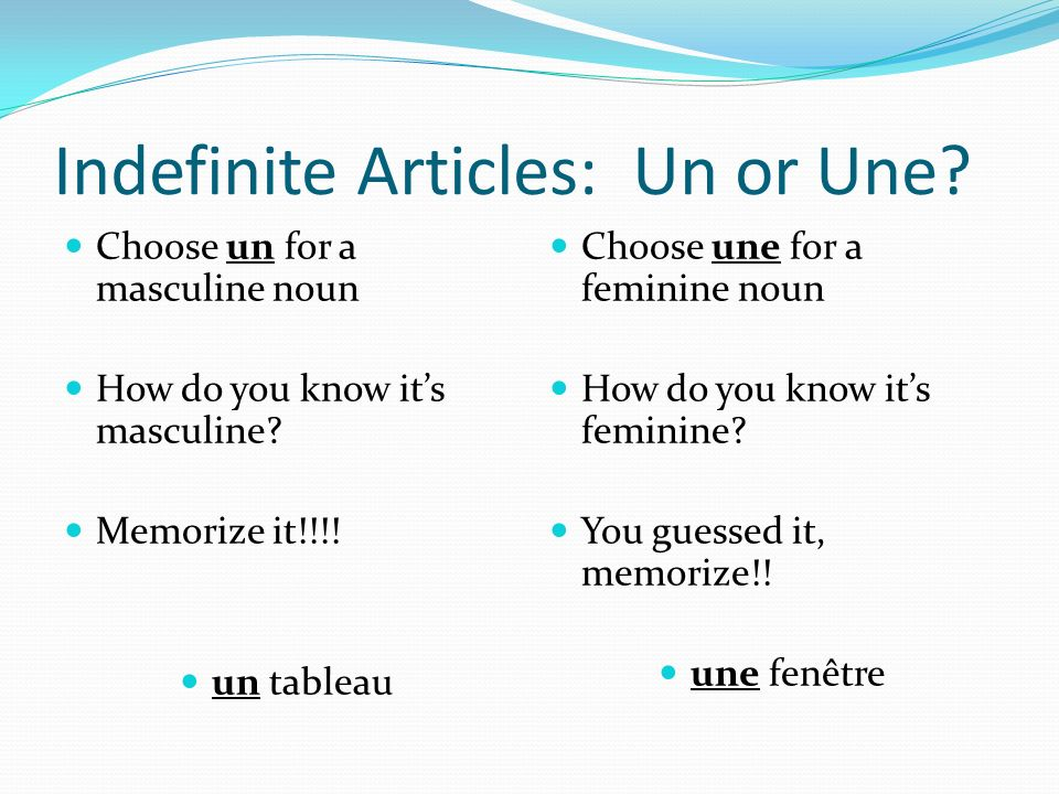 Indefinite Articles: Un or Une