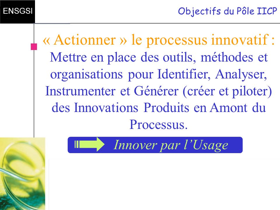 « Actionner » le processus innovatif :