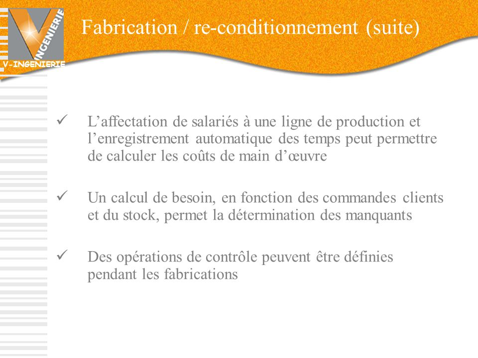 Fabrication / re-conditionnement (suite)