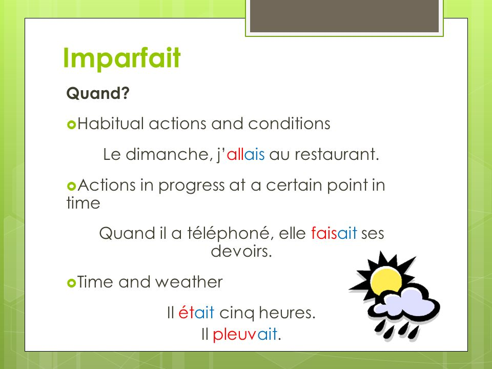 Imparfait Quand Habitual actions and conditions