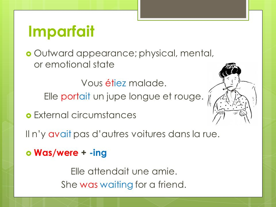 Imparfait Outward appearance; physical, mental, or emotional state
