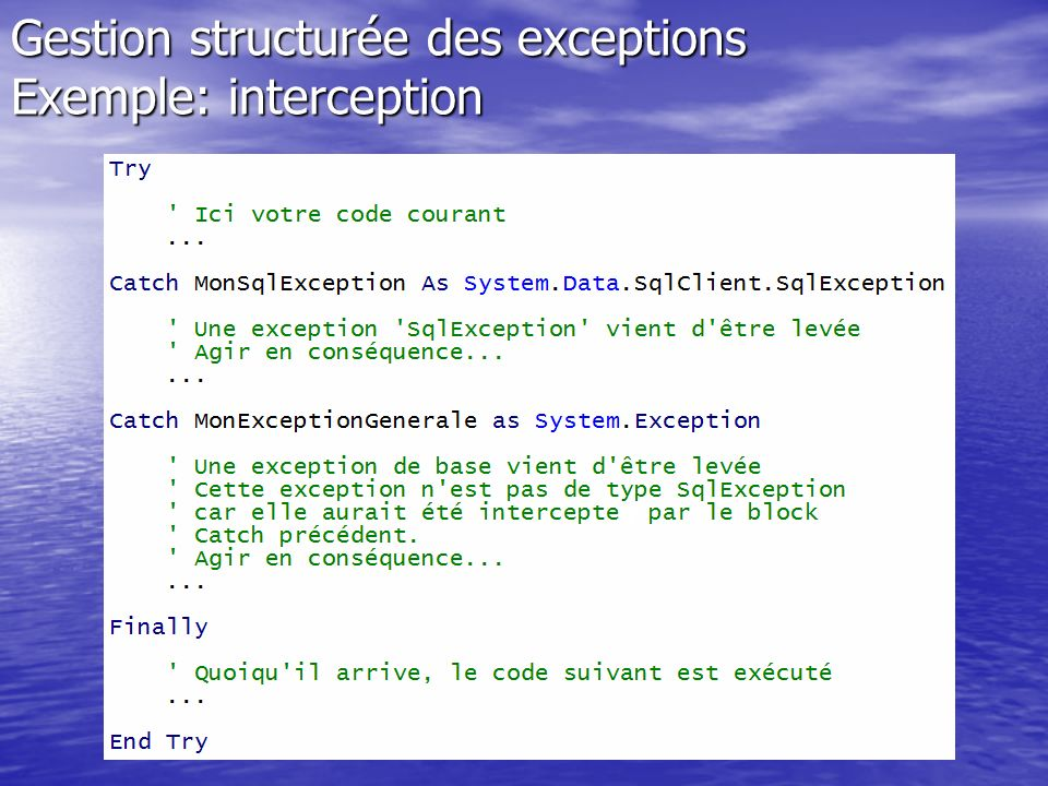Gestion structurée des exceptions Exemple: interception