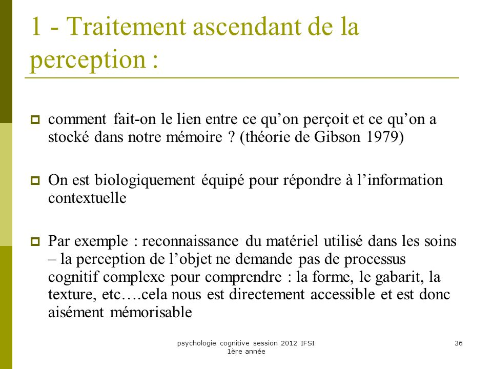 1 - Traitement ascendant de la perception :