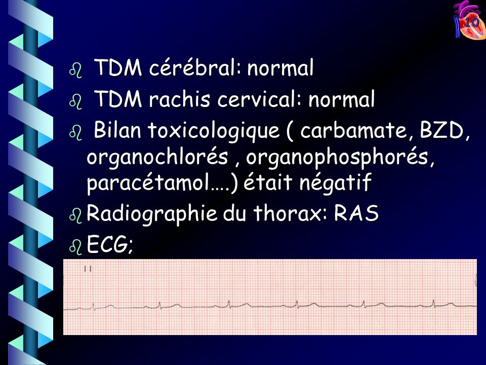 TDM cérébral: normal TDM rachis cervical: normal.