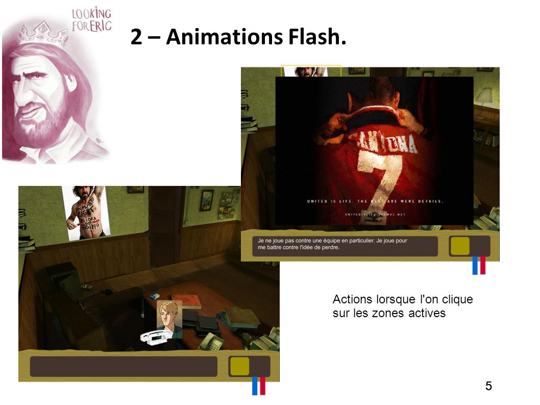 2 – Animations Flash. Actions lorsque l on clique sur les zones actives 5 5 5