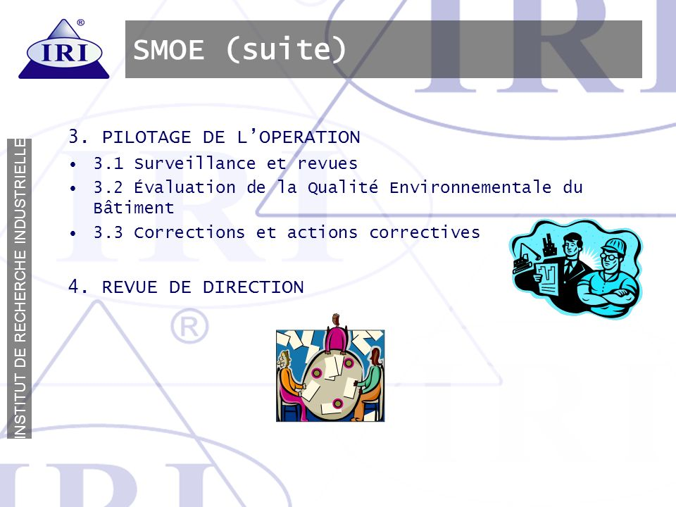 SMOE (suite) 3. PILOTAGE DE L'OPERATION 4. REVUE DE DIRECTION