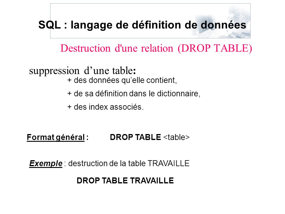 Destruction d une relation (DROP TABLE)
