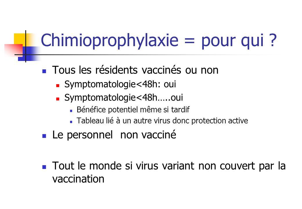 Chimioprophylaxie = pour qui