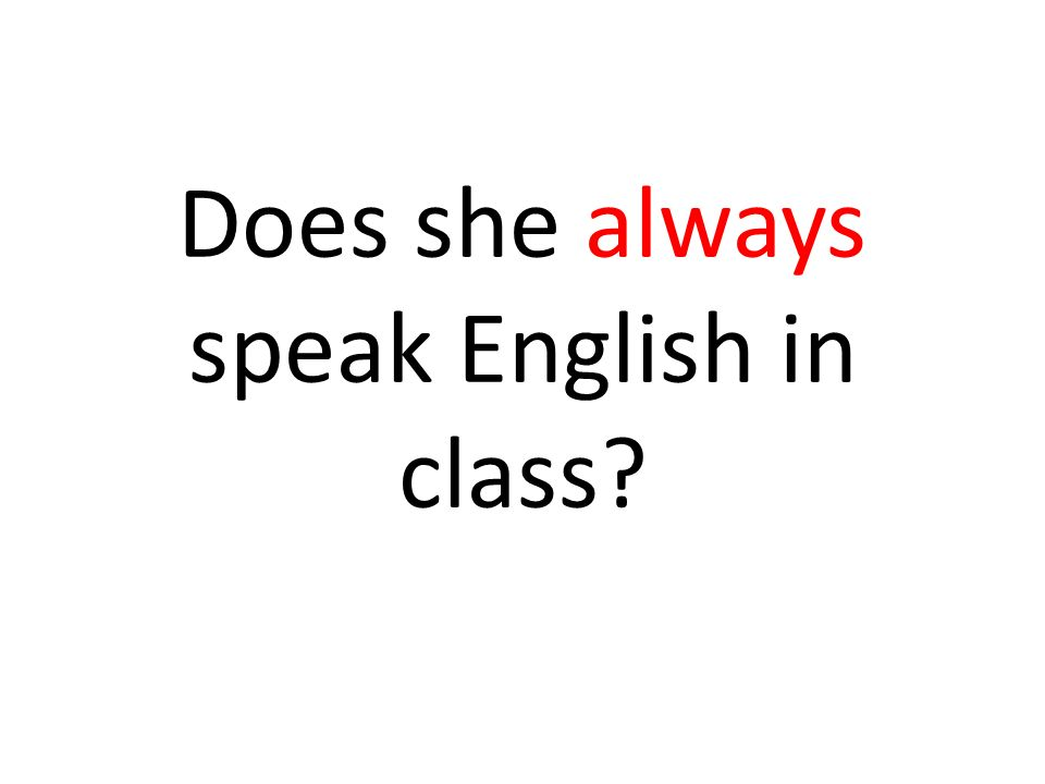 Does she always speak English in class