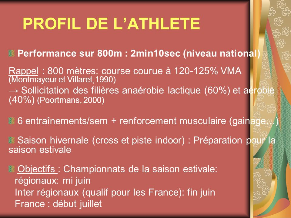 PROFIL DE L'ATHLETE Performance sur 800m : 2min10sec (niveau national)