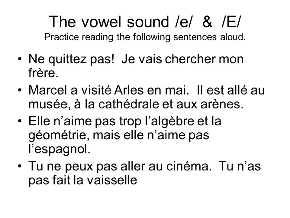 The vowel sound /e/ & /E/ Practice reading the following sentences aloud.