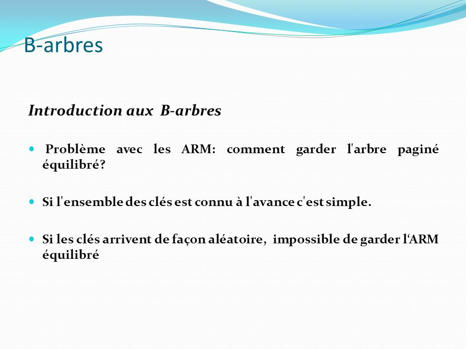 B-arbres Introduction aux B-arbres