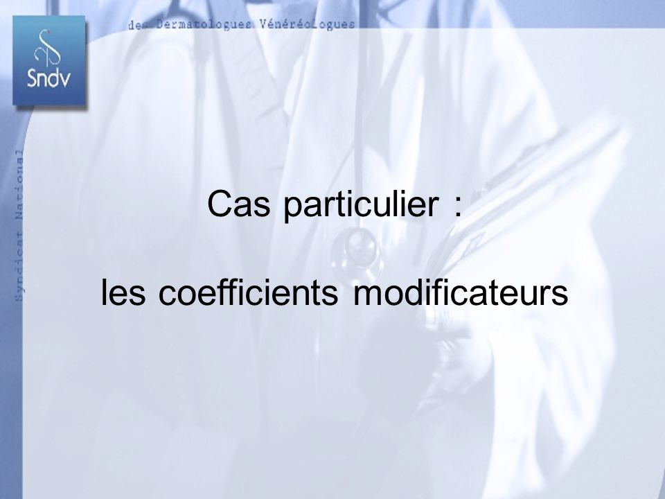 Cas particulier : les coefficients modificateurs