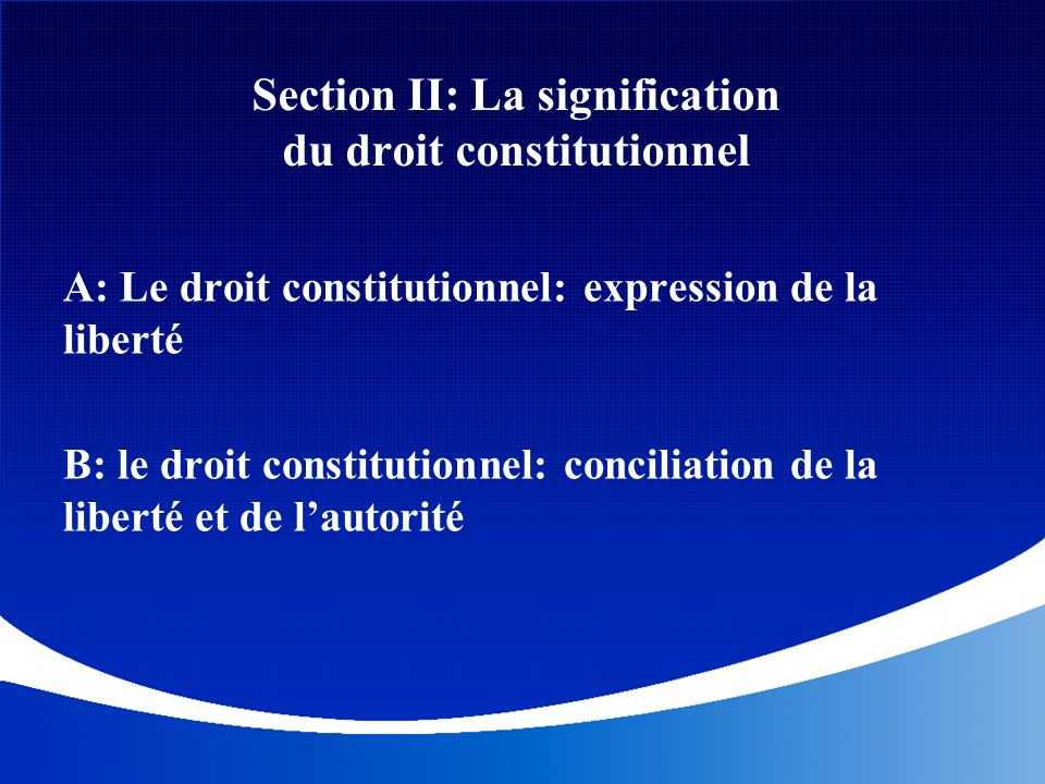 Section II: La signification du droit constitutionnel