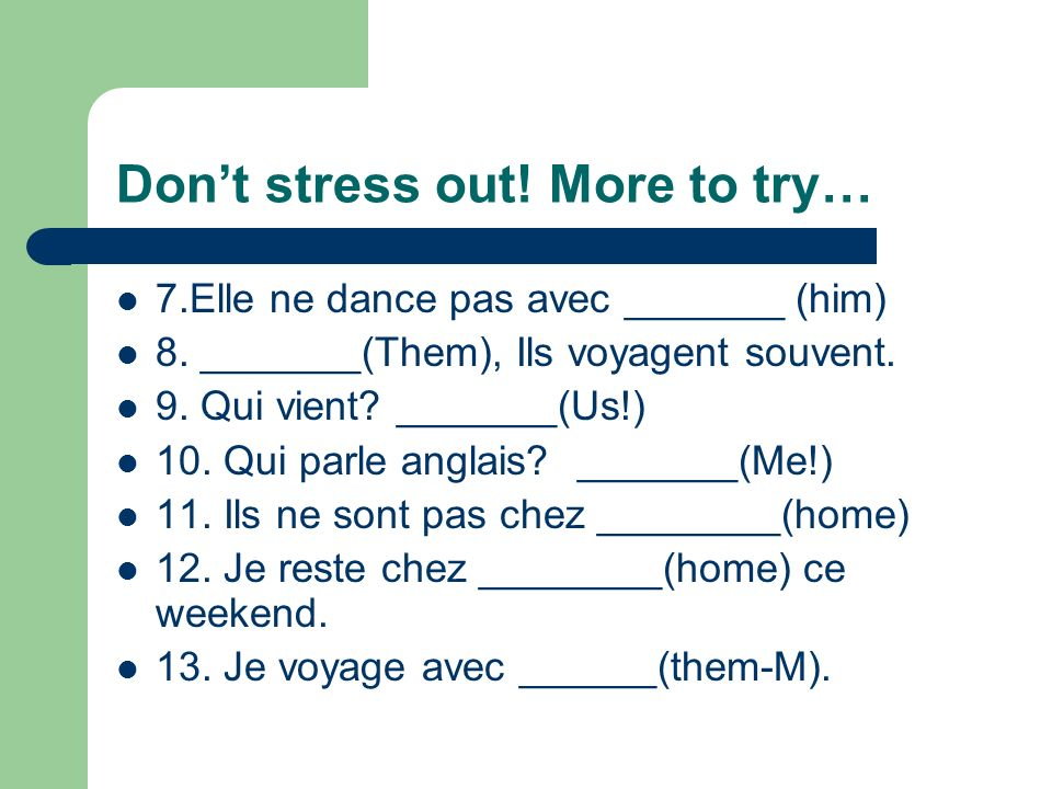 Don't stress out! More to try…