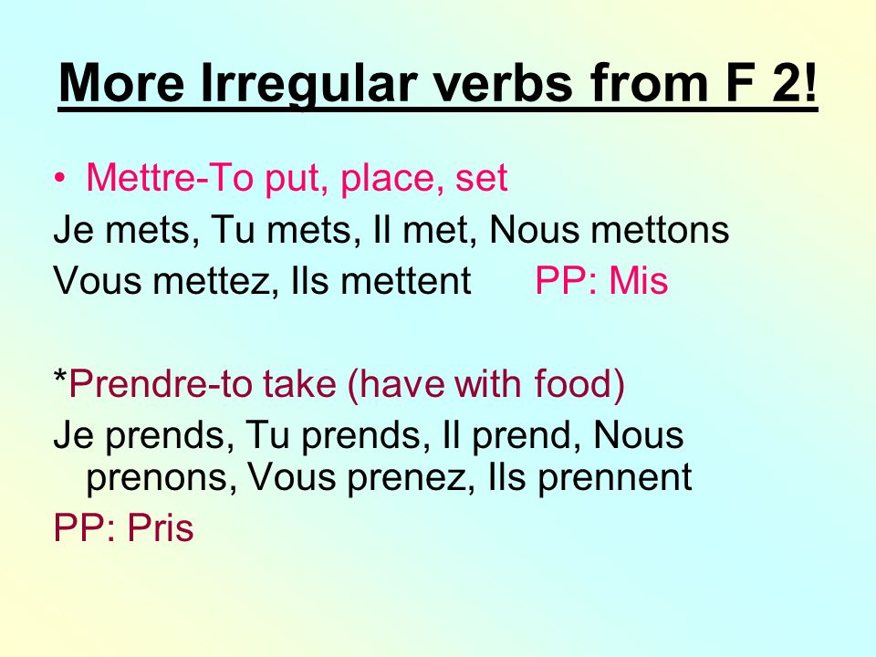 More Irregular verbs from F 2!