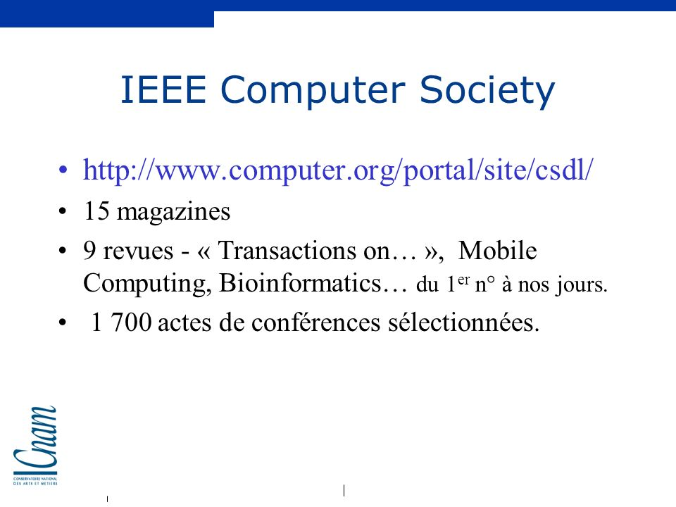 IEEE Computer Society http://www.computer.org/portal/site/csdl/