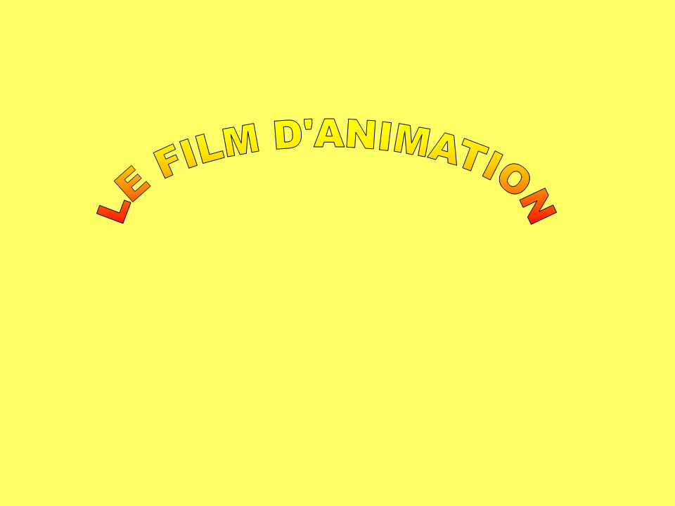 LE FILM D ANIMATION