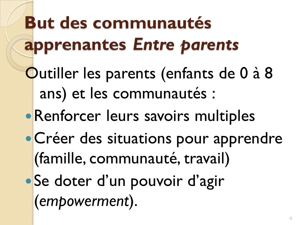 But des communautés apprenantes Entre parents