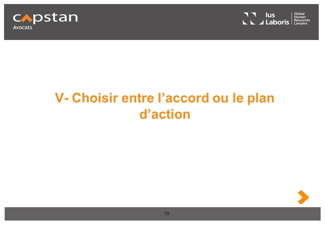 V- Choisir entre l'accord ou le plan d'action