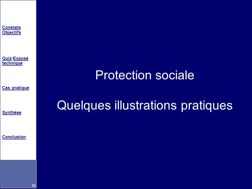 Protection sociale Quelques illustrations pratiques