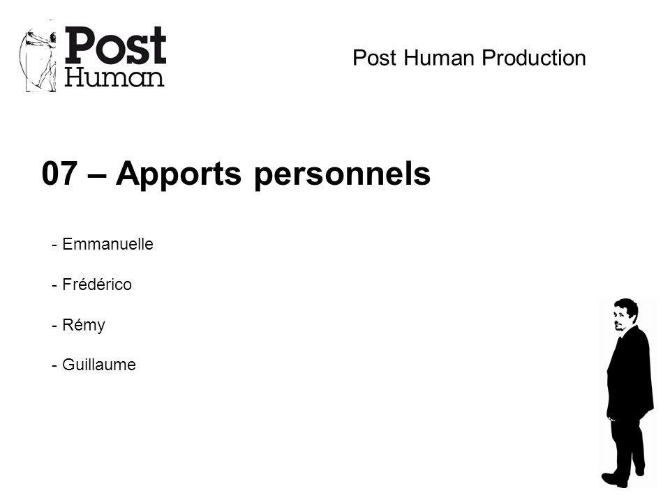 07 – Apports personnels Post Human Production Emmanuelle Frédérico