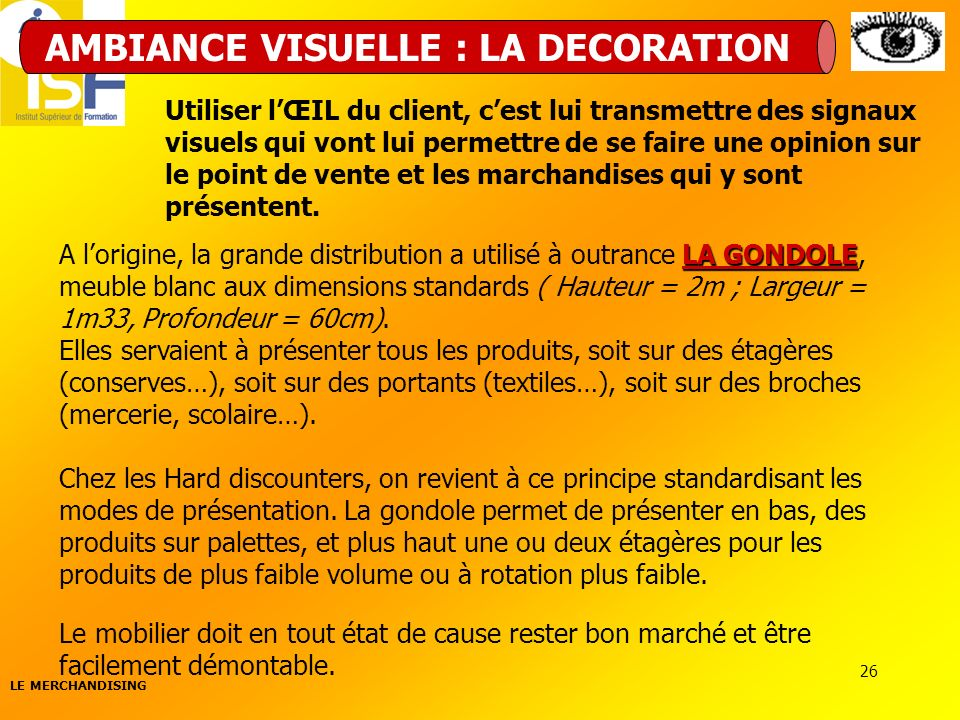 AMBIANCE VISUELLE : LA DECORATION