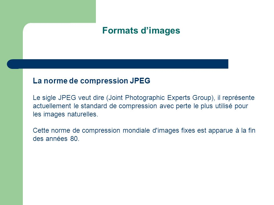 Formats d'images La norme de compression JPEG