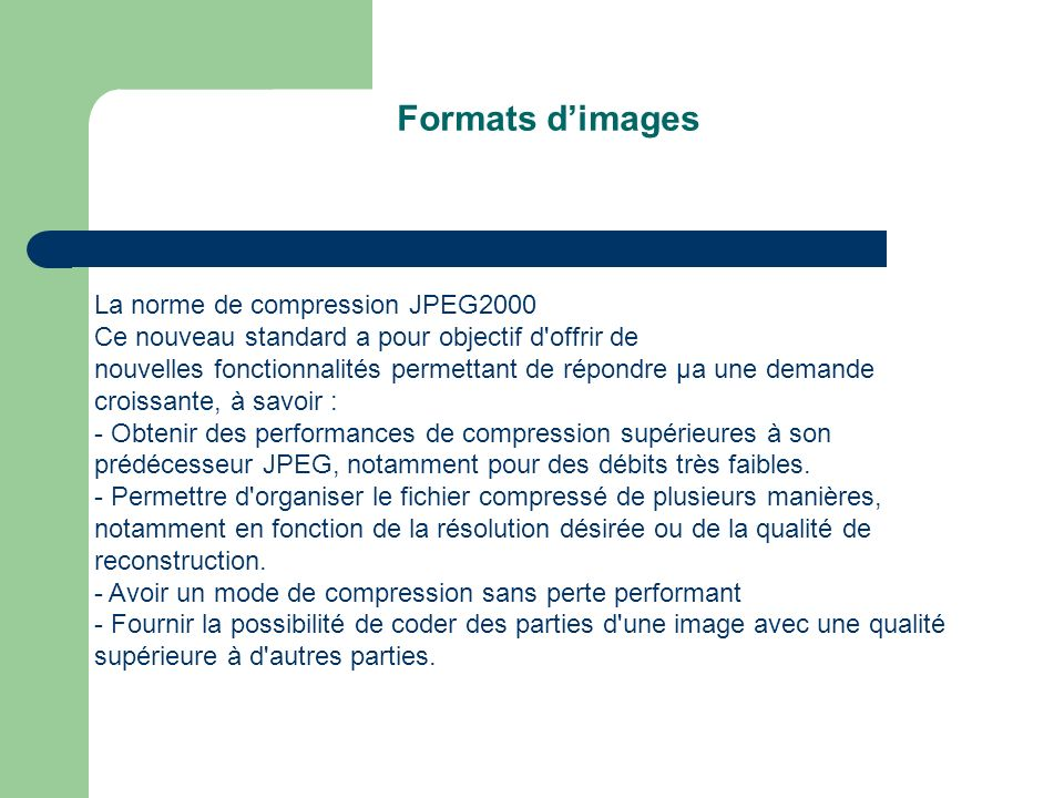 Formats d'images La norme de compression JPEG2000