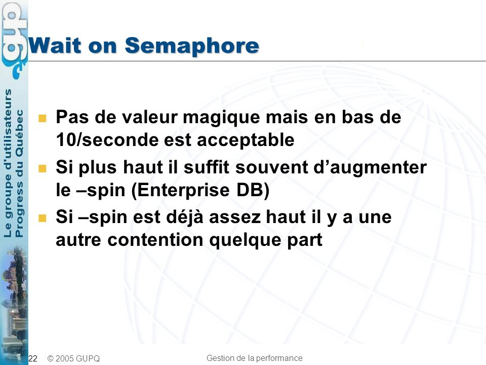 Wait on Semaphore Pas de valeur magique mais en bas de 10/seconde est acceptable.