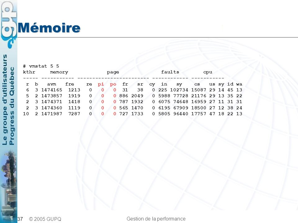 Mémoire # vmstat 5 5 kthr memory page faults cpu