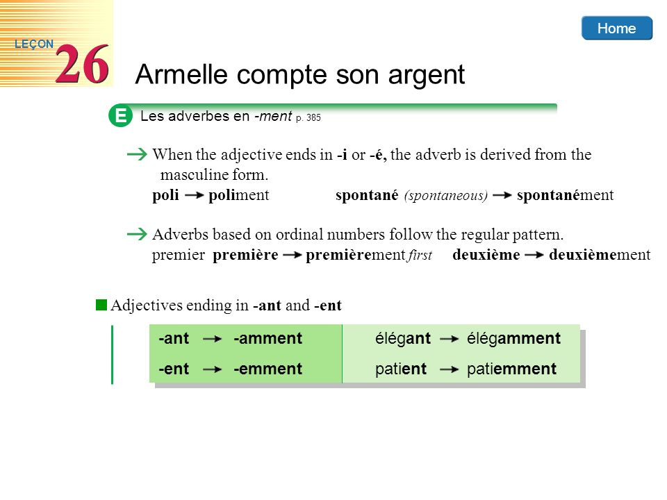 E Les adverbes en -ment p. 385. When the adjective ends in -i or -é, the adverb is derived from the masculine form.