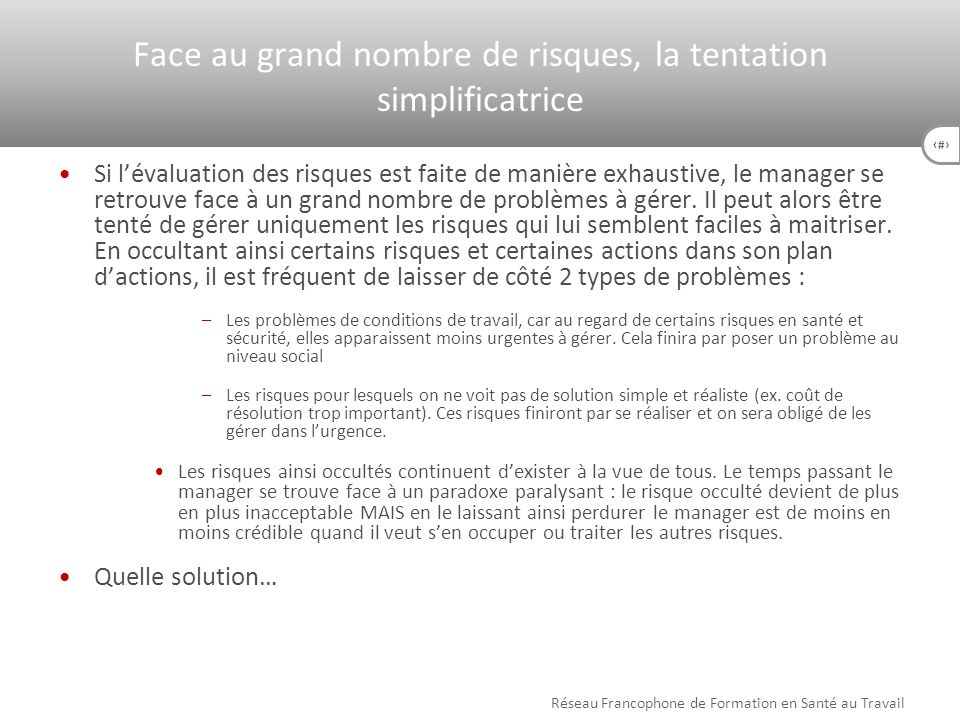 Face au grand nombre de risques, la tentation simplificatrice